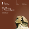 The History of Ancient Egypt Audiobook, by The Great Courses