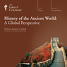 History of the Ancient World: A Global Perspective Audiobook, by The Great Courses