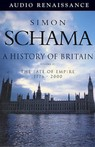 History Of Britain, A: Volume III (fate Of Empire 1776 - 2000), by Simon Schama
