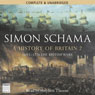 A History of Britain: Volume 2 (Unabridged) Audiobook, by Simon Schama