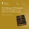The History of Christianity: From the Disciples to the Dawn of the Reformation Audiobook, by The Great Courses