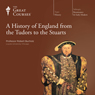 A History of England from the Tudors to the Stuarts, by The Great Courses