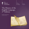 The History of the English Language, 2nd Edition Audiobook, by The Great Courses