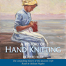 A History of Hand Knitting Audiobook, by Richard Rutt