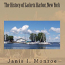 The History of Sackets Harbor, New York (Unabridged) Audiobook, by Janis I. Monroe