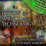 History of Science and Technology: With Stanton Friedman and Kathleen Marden Audiobook, by Stanton Friedman