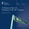 A History of the U.S. Economy in the 20th Century Audiobook, by The Great Courses