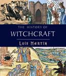 The History of Witchcraft (Unabridged) Audiobook, by Lois Martin