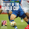 The History of the World Cup  -  2010 Edition Audiobook, by Brian Glanville