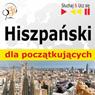Hiszpanski dla poczatkujacych (Spanish for Beginners): Sluchaj & Ucz sie (Listen & Learn) (Unabridged) Audiobook, by Dorota Guzik