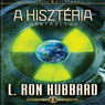 A Hiszteria Kontrollja (The Control of Hysteria, Hungarian Edition) (Unabridged) Audiobook, by L. Ron Hubbard