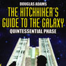 Hitchhikers Guide To The Galaxy: The Quintessential Phase, by Douglas Adams