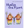Hodja fra Pjort (Hodja from Pjort) (Unabridged) Audiobook, by Ole Lund Kirkegaard