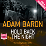 Hold Back the Night (Unabridged) Audiobook, by Adam Baron
