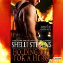 Holding Out for a Hero: Books 1, 2, and 3 (Unabridged) Audiobook, by Shelli Stevens