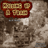 Holding Up a Train (Unabridged) Audiobook, by O. Henry