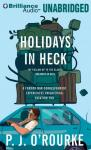 Holidays in Heck (Unabridged) Audiobook, by P. J. O'Rourke
