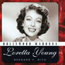 Hollywood Madonna: Loretta Young (Hollywood Legends) (Unabridged) Audiobook, by Bernard F. Dick