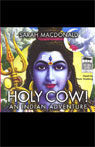 Holy Cow!: An Indian Adventure (Unabridged) Audiobook, by Sarah Macdonald