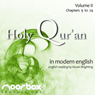 The Holy Quran: A Modern English Reading, Volume II: Chapters 9-24 (Unabridged) Audiobook, by Noorbox Productions