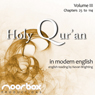 The Holy Quran: A Modern English Reading, Volume III: Chapters 25-114 (Unabridged), by Noorbox Productions