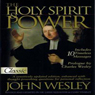The Holy Spirit and Power: Pure Gold Audio Classics (Unabridged), by John Wesley