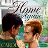Home Again (Unabridged) Audiobook, by Cardeno C.