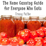 The Home Canning Guide for Everyone Who Eats (Unabridged) Audiobook, by Tracy Falbe