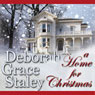 A Home for Christmas (Unabridged) Audiobook, by Deborah Grace Staley