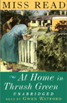 At Home in Thrush Green (Unabridged), by Miss Read