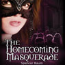 The Homecoming Masquerade: Girls Wearing Black, Book 1 (Unabridged) Audiobook, by Spencer Baum