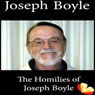 Homilies of Joseph Boyle: Homilies from the Trappists of St. Benedicts Monastery (Unabridged), by Joseph Boyle