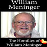 Homilies of William Meninger: Homilies from the Trappists of St. Benedicts Monastery (Unabridged), by William Meninger