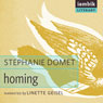 Homing (Unabridged) Audiobook, by Stephanie Domet