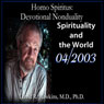 Homo Spiritus: Devotional Nonduality Series (Spirituality and the World - April 2003), by David R. Hawkins