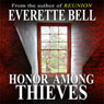 Honor Among Thieves (Unabridged) Audiobook, by Everette Bell