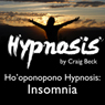 Hooponopono Hypnosis: Insomnia Audiobook, by Craig Beck