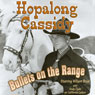 Hopalong Cassidy: Bullets on the Range Audiobook, by Clarence Mulford