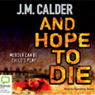 And Hope to Die (Unabridged) Audiobook, by J.M. Calder