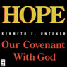 Hope: Our Covenant with God (Unabridged) Audiobook, by Most Rev. Kenneth E. Untener