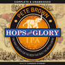 Hops and Glory (Unabridged) Audiobook, by Pete Brown