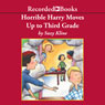 Horrible Harry Moves Up to Third Grade (Unabridged) Audiobook, by Suzy Kline
