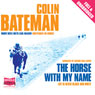 The Horse with My Name (Unabridged) Audiobook, by Colin Bateman