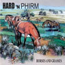 Horses and Grasses Audiobook, by Hard 'n Phirm