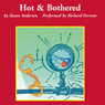 Hot & Bothered (Unabridged) Audiobook, by Susan Andersen