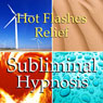 Hot Flashes Relief Subliminal Affirmations: Rejuvenated & Refreshed, Solfeggio Tones, Binaural Beats, Self Help Meditation Audiobook, by Subliminal Hypnosis