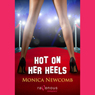 Hot on Her Heels (Unabridged) Audiobook, by Monica Newcomb