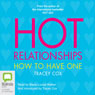 Hot Relationships: How to Have One (Unabridged) Audiobook, by Tracy Cox