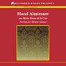 Hotel Almirante (Admiral Hotel (Texto Completo)) (Unabridged) Audiobook, by Marta Rivera de la Cruz