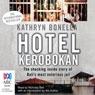 Hotel K (Kerobokan) (Unabridged) Audiobook, by Kathryn Bonella